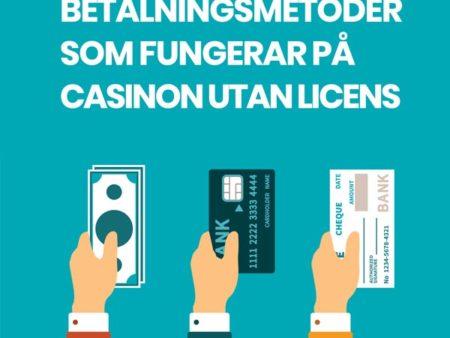 Vilka betalningsmetoder fungerar på casino utan licens?