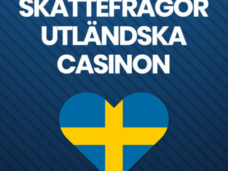 Skattefrågor för spel på utländska casinon