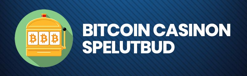 Bitcoin casinon spelutbud